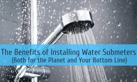 The Benefits of Installing Water Submeters (Both for the Planet and Your Bottom Line)
