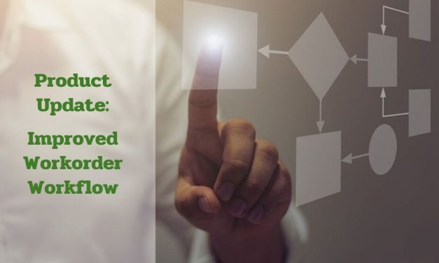 Product Update: Improved Workorder Workflow