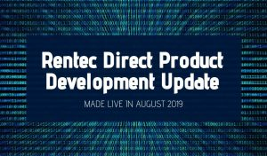Rentec Direct Product Development Update August 2019