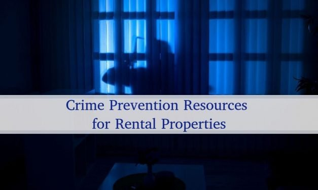 Crime Prevention Resources for Your Rental Properties