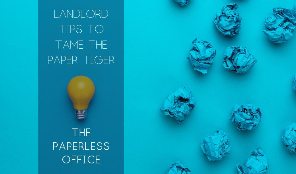 Landlord Tips to Tame the Paper Tiger: The Paperless Office