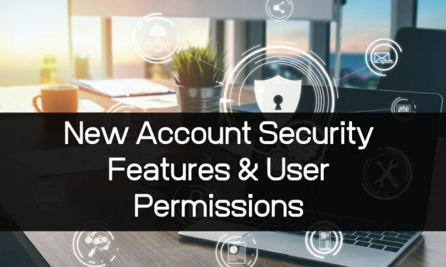 New Account Security Features & User Permissions