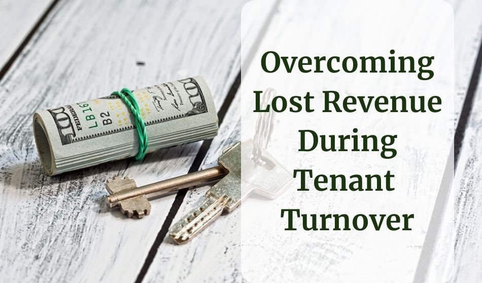 Overcoming Lost Revenue During Tenant Turnover
