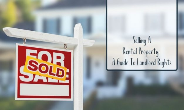 Selling A Rental Property: A Guide To Landlord Rights