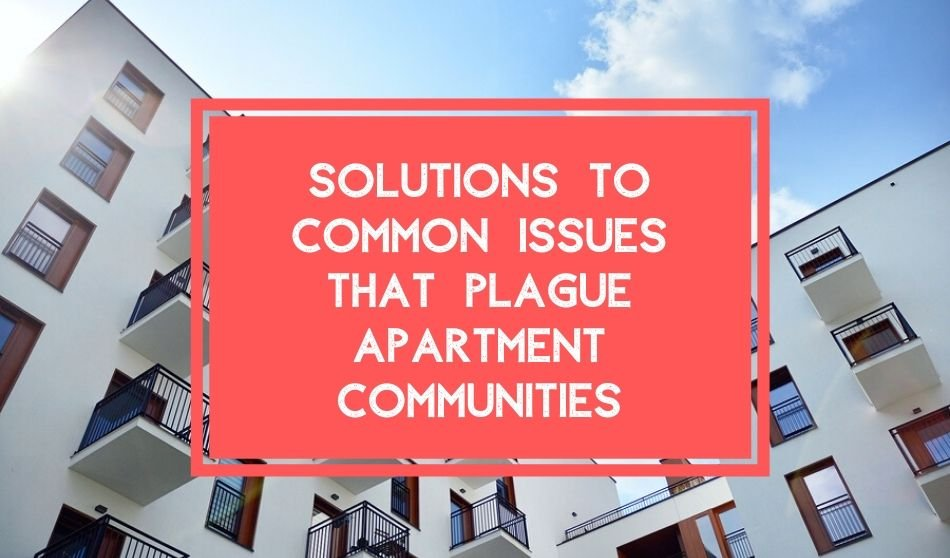 Solutions to Common Issues That Plague Apartment Communities
