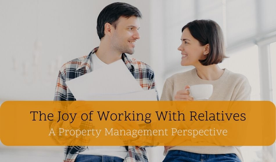 The Joy of Working With Relatives: A Property Management Perspective