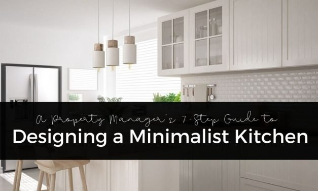A Property Manager's 7-Step Guide to Designing a Minimalist Kitchen