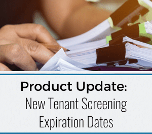 Product Update: New Tenant Screening Expiration Dates