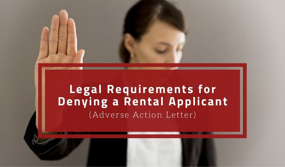 Legal Requirements for Denying a Rental Applicant (Adverse Action Letter)
