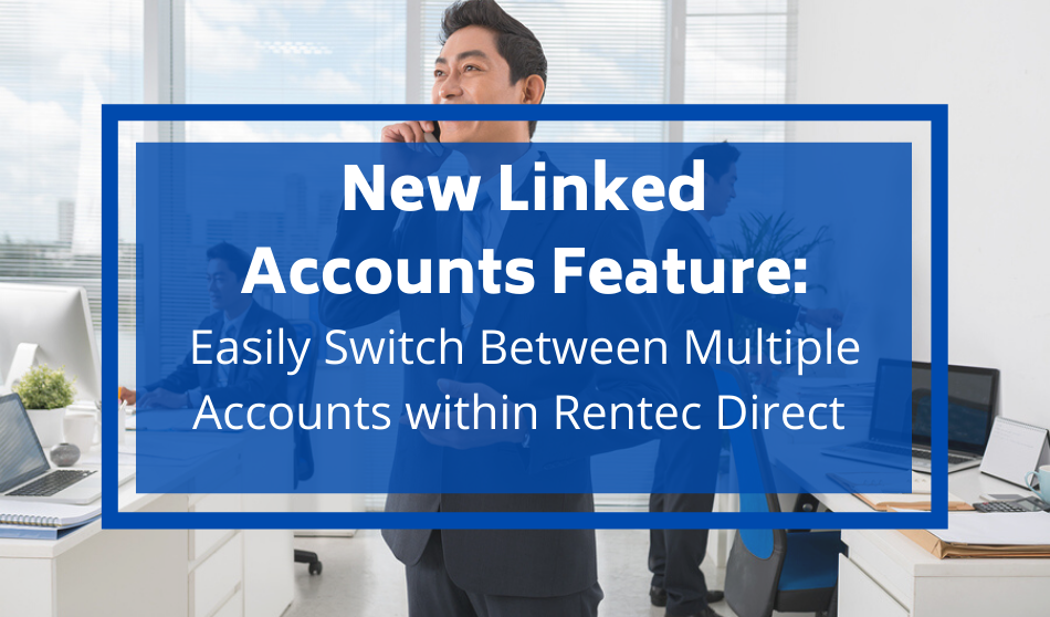 New Linked Accounts Feature: Easily Switch Between Multiple Accounts within Rentec Direct