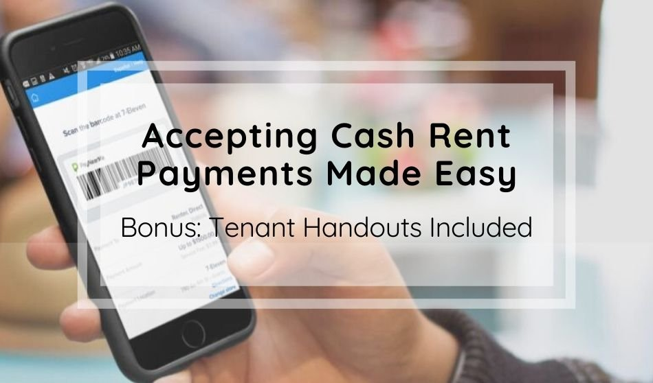 Accepting Cash Rent Payments Made Easy With Bonus Tenant Handouts Included