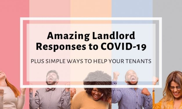 Amazing Landlord Responses to COVID-19 | Plus Simple Ways to Help Your Tenants