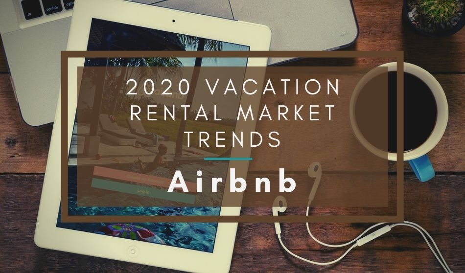 2020 Vacation Rental Market Trends | Airbnb