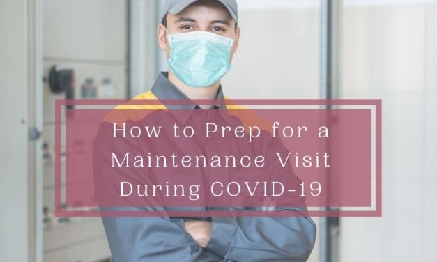 How to Prep for a Maintenance Visit During COVID-19