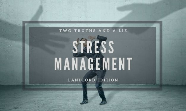 Two Truths and a Lie about Stress Management: Landlord Edition
