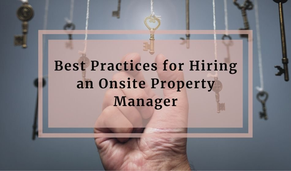 Best Practices for Hiring an Onsite Property Manager