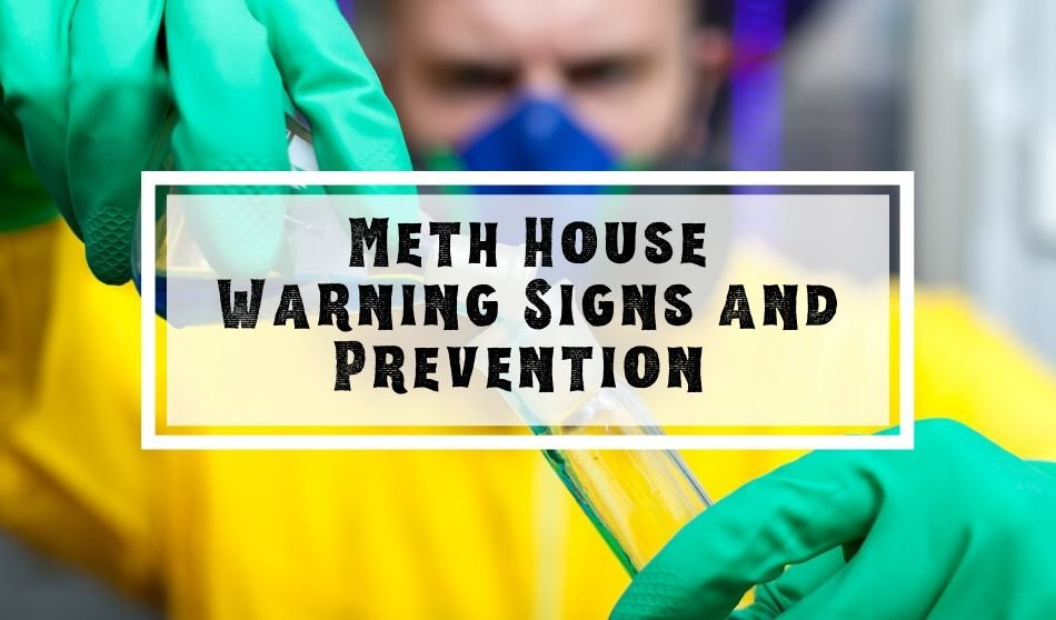 Meth House | Warning Signs and Prevention