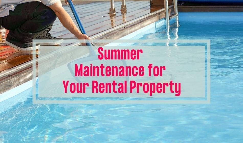 Navigating Summer Maintenance for Your Rental Property