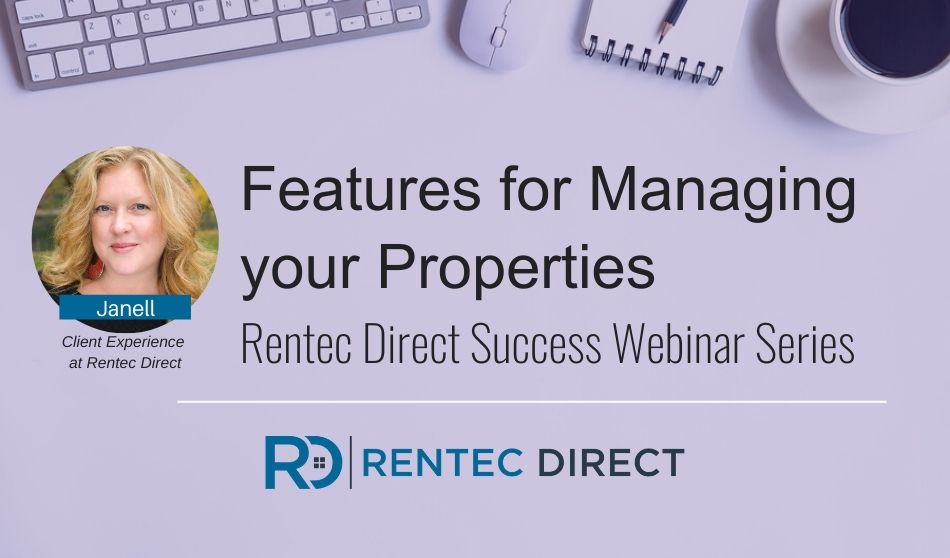 Webinar Recap: Features for Managing Your Properties