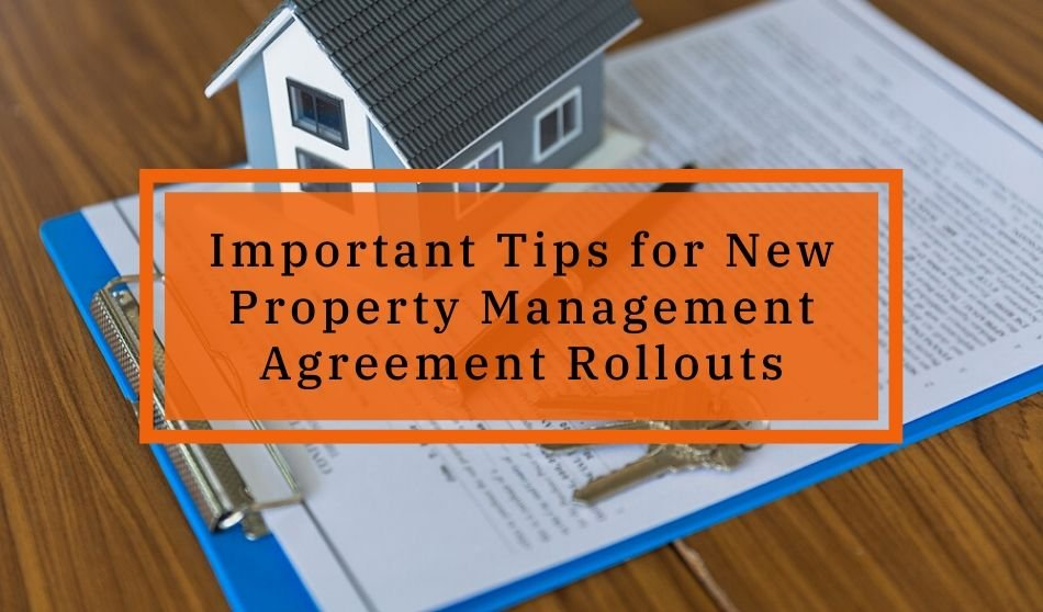 Important Tips for New Property Management Agreement Rollouts