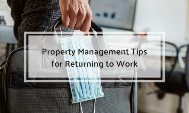 Property Management Tips for Returning to Work
