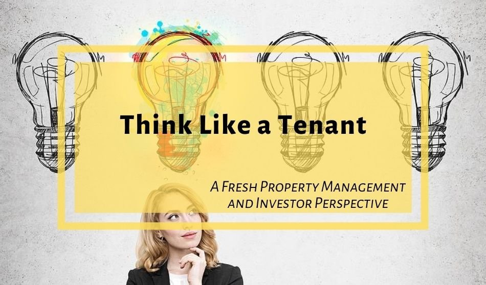 A Fresh Property Management and Investor Perspective | Think Like a Tenant