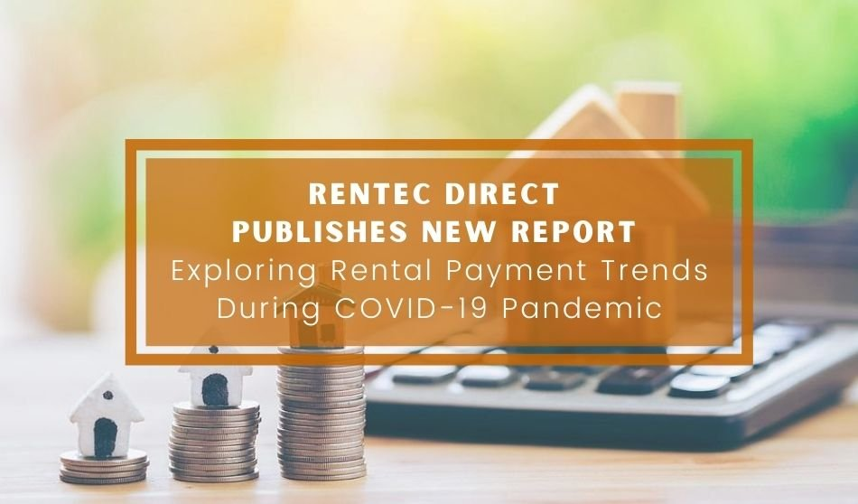 Rentec Direct Publishes New Report Exploring Rental Payment Trends During COVID-19 Pandemic