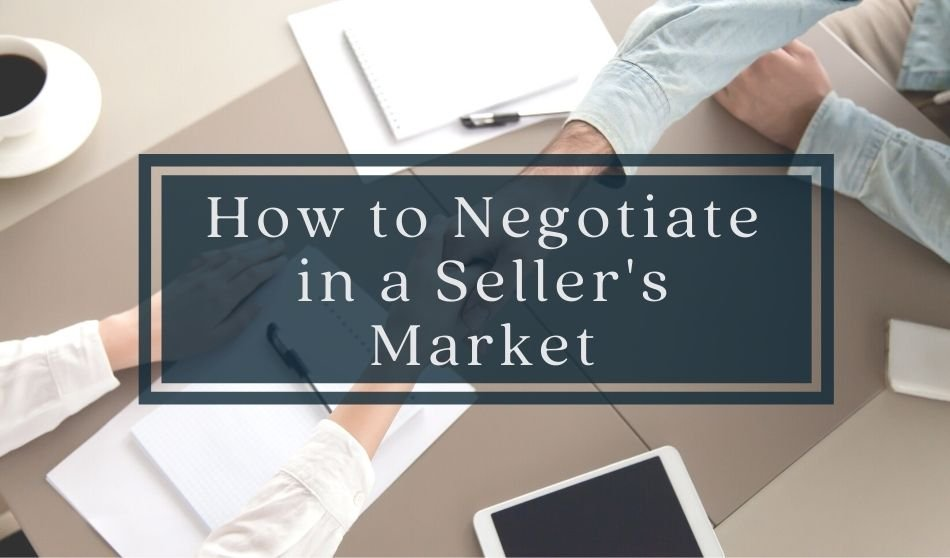 How to Negotiate in a Seller's Market