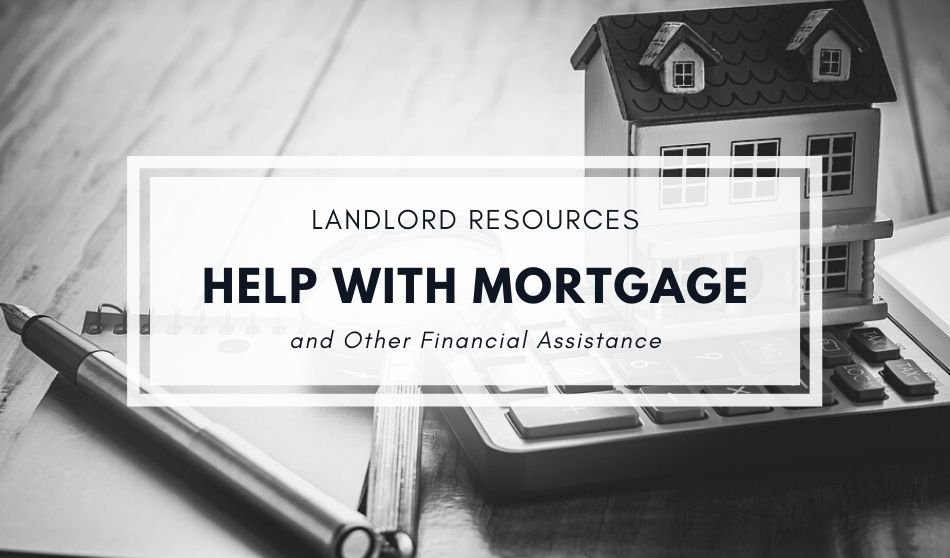 Landlord Resources to Help With Mortgage and Other Financial Assistance