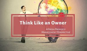 Best Tip for Property Management Growth Think Like an Owner