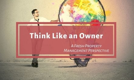 Best Tip For Property Management Growth | Think Like an Owner