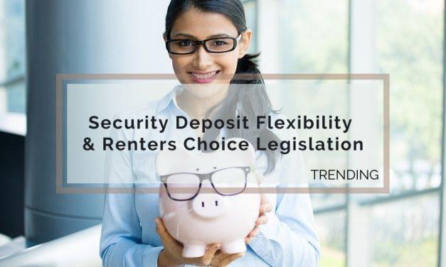 Trending Security Deposit Flexibility and Renters Choice Legislation