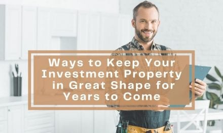 Ways to Keep Your Investment Property in Great Shape for Years to Come