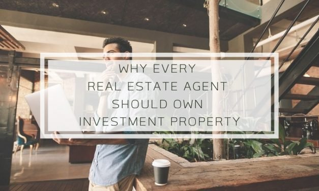 Why Every Real Estate Agent Should Own Investment Property