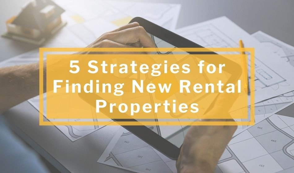 5 Strategies for Finding New Rental Properties