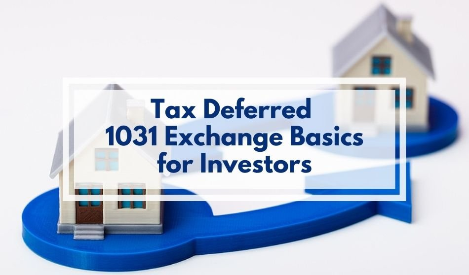 Tax Deferred 1031 Exchange Basics for Investors