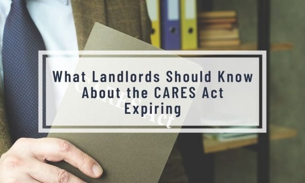 What Landlords Should Know About the CARES Act Expiring