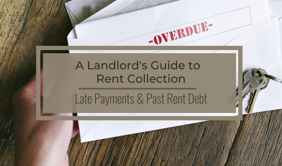 A Landlord's Guide to Rent Collection | Late Payments and Past Rent Debt