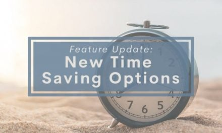 Feature Update: New Time Saving Options