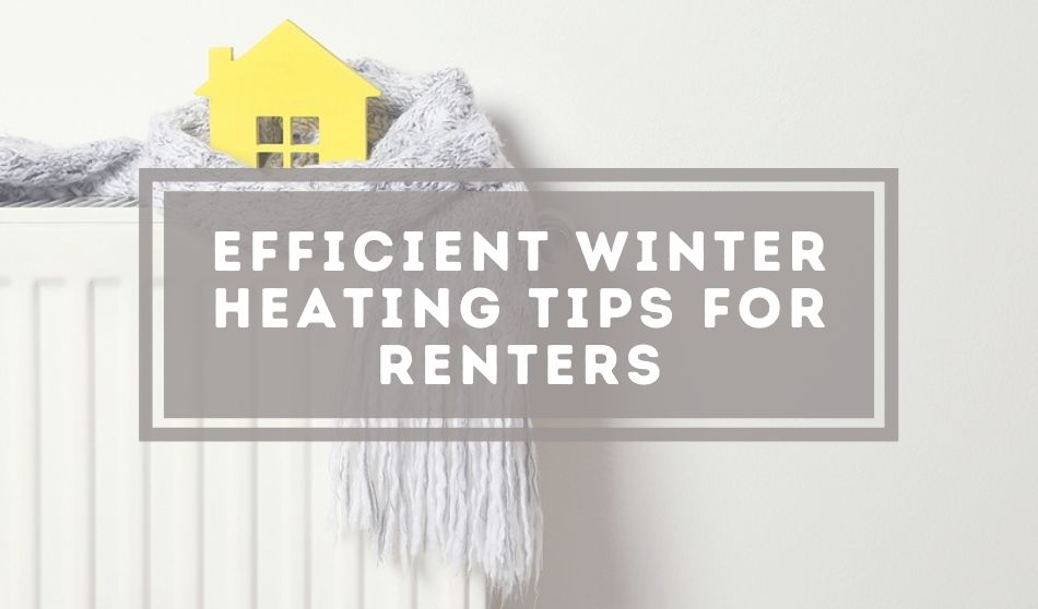 Heating Tips for Renters