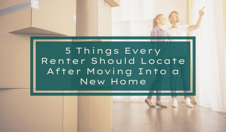 5 Things Every Renter Should Locate After Moving Into a New Home