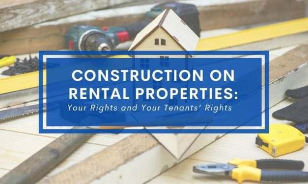 Construction on Rental Properties: Your Rights and Your Tenants' Rights