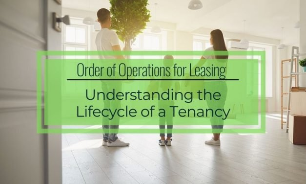 Order of Operations for Leasing | Understanding the Lifecycle of a Tenancy