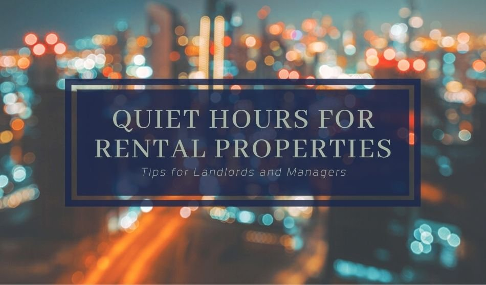 Quiet Hours for Rental Properties | Tips for Landlords and Managers