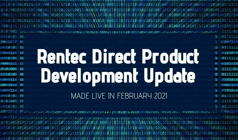 Rentec Direct Product Development Update: Made Live in February 2021