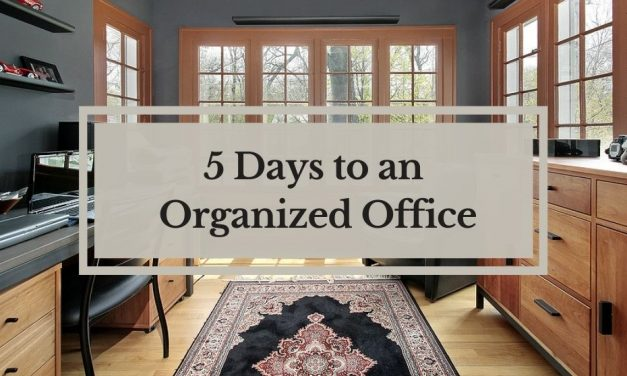 Tips and Tricks | 5 Days to an Organized Office