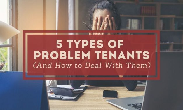 5 Types of Problem Tenants and How to Deal With Them