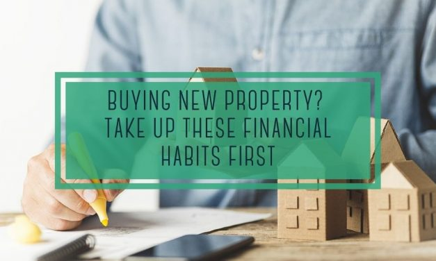 Buying New Property? Take Up These Financial Habits First