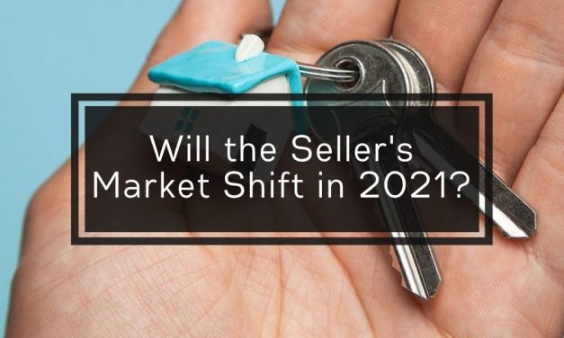 Will the Seller's Market Shift in 2021?