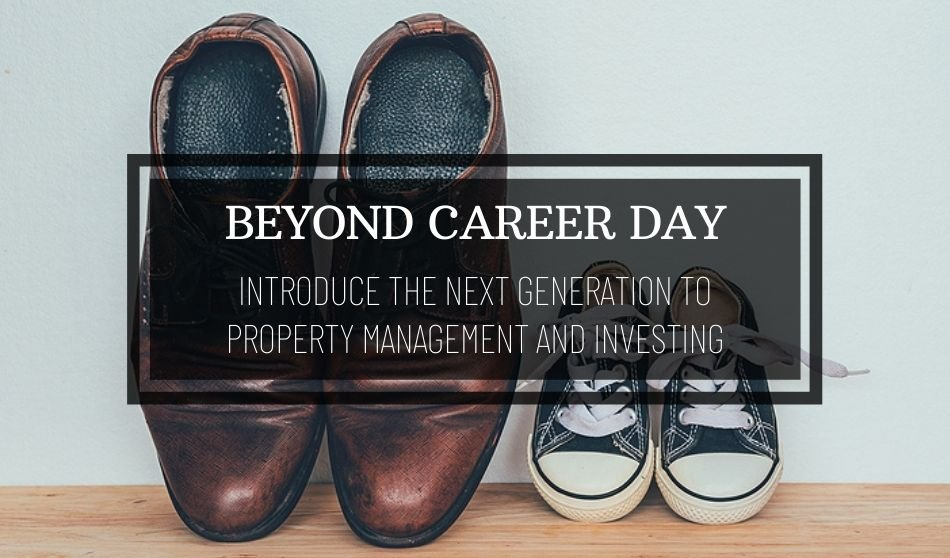 Beyond Career Day | Introduce the Next Generation to Property Management and Investing